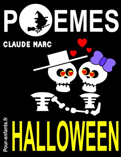 Poèmes d'Halloween: Pour enfants. Vampires, sorcières et fantômes sont au rendez-vous dans ce livre de poésie sur le thème d'Halloween. En compagnie ... mourir de rire, pas de peur. (French Edition) -