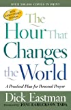 img - for The Hour That Changes the World: A Practical Plan for Personal Prayer book / textbook / text book