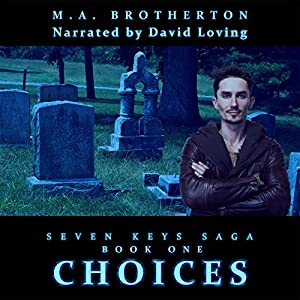 Choices: Book 1 of the Seven Keys Saga (Volume 1) Audiobook