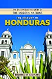 The History of Honduras, Thomas M. Leonard, 031336303X