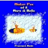 Mister Fox Ed Il Mare Di Bolle (Italian Edition) by Francesca Zonin (2008-12-10)