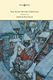 The Night Before Christmas - Illustrated by Arthur Rackham, Clement C. Moore, 1447478266