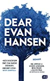 Dear Evan Hansen: Der New York Times Bestseller-Roman zum preisgekrönten Musical (German Edition)