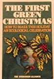 The First Green Christmas: How to Make This Holiday an Ecological Celebration
