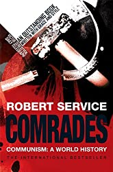 Comrades: A History of World Communism: Communism: A World History