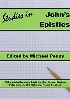 Studies in John's Epistles by [Horobin, David, Hughes, Michael, Mansell, Peter, Richmond, Cliff, Stephens, Neville]