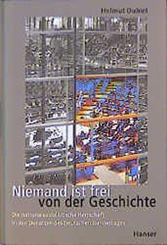 Niemand ist frei von der Geschichte: Die nationalsozialistische Herrschaft in den Debatten des Deutschen Bundestages