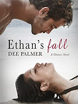 Ethans Fall: A Choices Novel by [Palmer, Dee]