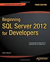 Beginning SQL Server 2012 for Developers, 3rd Edition