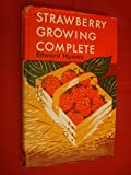 img - for Strawberry Growing Complete by Edward Hyams book / textbook / text book