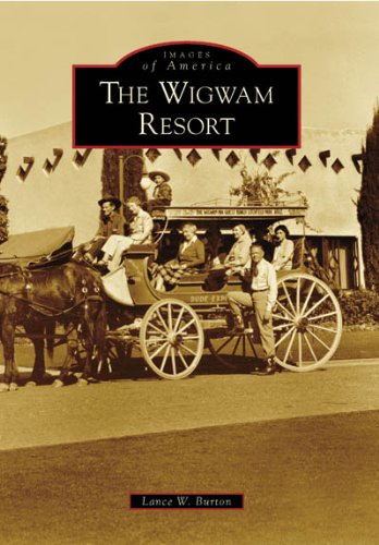 Download The Wigwam Resort (Images of America: Arizona) pdf epub