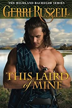 This Laird of Mine (Highland Bachelor Book 2) by [Russell, Gerri]