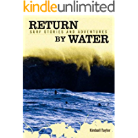 Return By Water, Surf Stories and Adventures