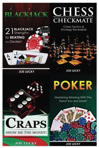 Poker Mate - Blackjack & Chess Checkmate & Craps & Poker: 21 Blackjack Strengths to Beating the Dealer! & Chess Tactics & Strategy Revealed! & Show Me the Money! & Mastering Winning With The Hand You Are Dealt!