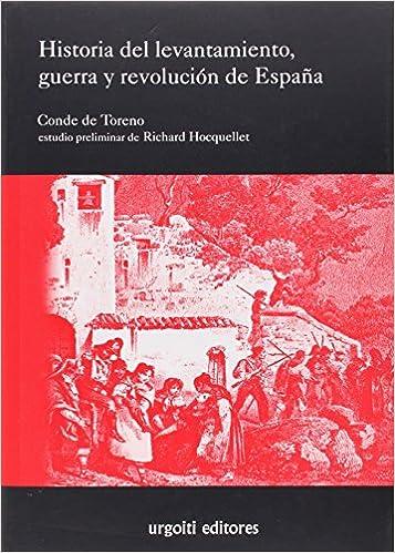 Historia del levantamiento, guerra y revolución de España Grandes ...