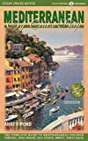 Mediterranean by Cruise Ship: The Complete Guide to Mediterranean Cruising with Giant pull-out color map.