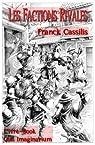 Les Factions Rivales par Franck