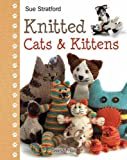 Knitted Cats and Kittens, Sue Stratford, 1844488462