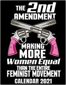 The Second Amendment Making More Woman Equal Calendar 2021 ...