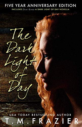 The Dark Light of Day: Five Year Anniversary Edition by Independently published