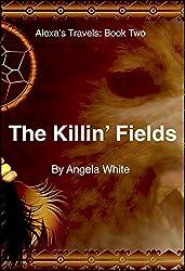 The Killin' Fields (Alexa's Travels Book 2)