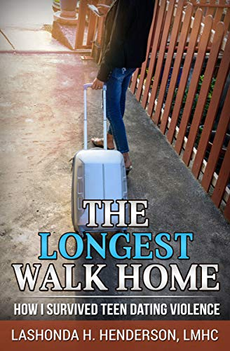 Pdf Parenting The Longest Walk Home: How I Survived Teen Dating Violence