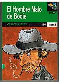 Hombre malo de bodie, el (Tucan Verde) : Puerto, Carlos