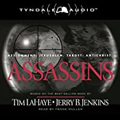 Assassins: Assignment: Jerusalem, Target: Antichrist: Left Behind, Book 6 | Tim LaHaye, Jerry B. Jenkins