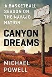 img - for Canyon Dreams: A Basketball Season on the Navajo Nation book / textbook / text book