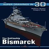 The Battleship Bismarck (Super Drawings in 3d) (Super Drawings 3D 16009)