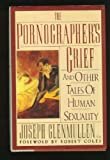 The Pornographer's Grief : And Other Tales of Human Sexuality, Glenmullen, Joseph, 0060166371