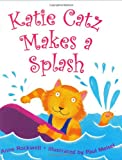 Katie Catz Makes a Splash, Anne F. Rockwell, 0060284412