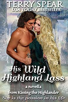 His Wild Highland Lass: A Novella (The Highlanders) by [Spear, Terry]