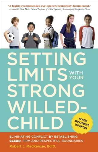 Setting Limits with Your Strong-Willed Child, Revised and Expanded 2nd Edition: Eliminating Conflict by Establishing CLEAR, Firm, and Respectful Boundaries cover