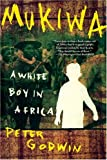 Book cover for Mukiwa: A White Boy in Africa