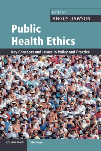 Public Health Ethics: Key Concepts And Issues In Policy And Practice (Cambridge Medicine (Paperback))