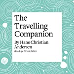The Travelling Companion | Hans Christian Andersen