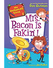 My Weirder-est School #6: Mrs. Bacon Is Fakin'! (My Weird School Special)