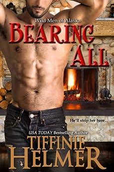 Bearing All (Wild Men of Alaska Book 4) by [Helmer, Tiffinie]