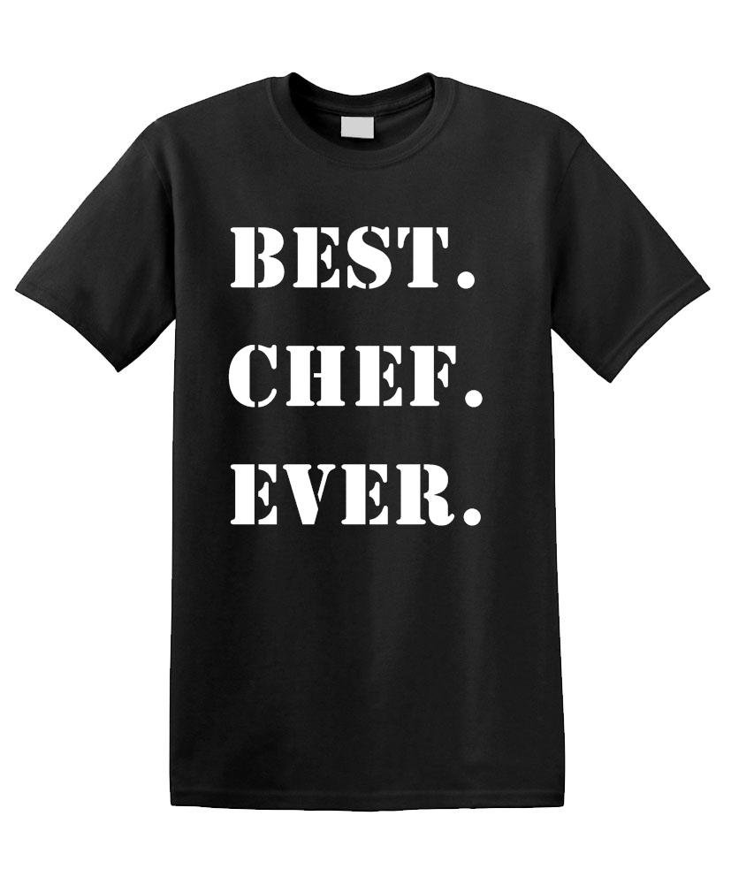 BEST. CHEF. EVER. funny gift joke Unisex Tee Shirt T-Shirt, L, Black