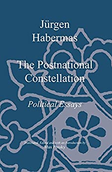 The Postnational Constellation: Political Essays by Jurgen Habermas - PDF free download eBook