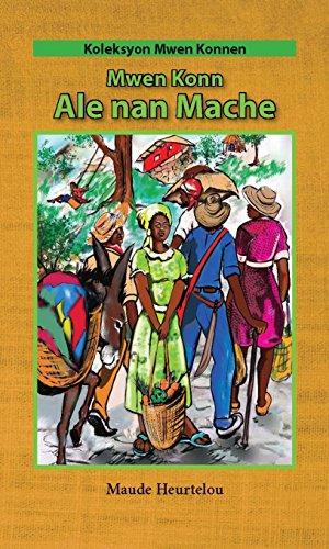 Mwen Konn Ale nan Mache (In Haitian Creole) (Italian Edition) ()