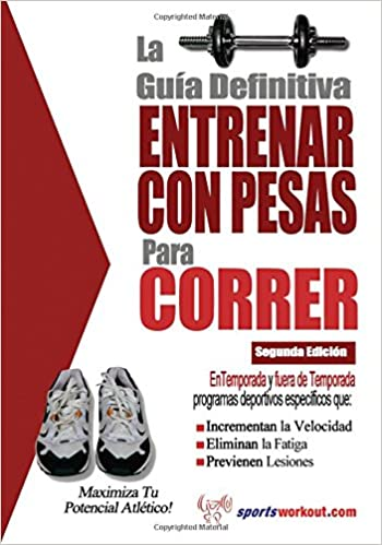 La guía definitiva- Entrenar con pesas para correr: Amazon.es: Rob Price: Libros