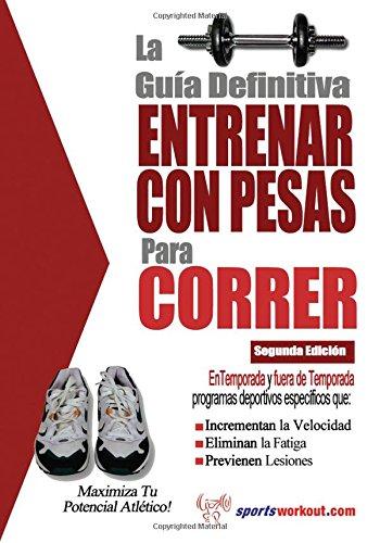 Read Online La guía definitiva - Entrenar con pesas para correr (Spanish Edition) PDF