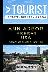 Greater Than a Tourist – Ann Arbor Michigan USA: 50 Travel Tips from a Local