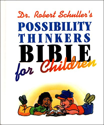 Dr. Robert Schuller's Possibility Thinkers Bible for Children