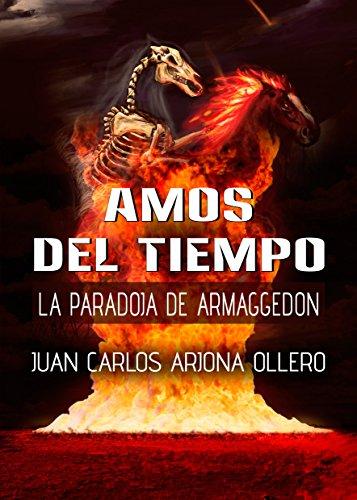 La Paradoja de Armaggedon (Amos del Tiempo nº 3) (Spanish Edition) by