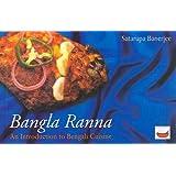 Bangla Ranna: An Introduction to Bengali Cuisine