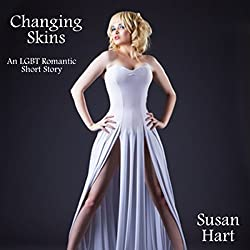 Changing Skins: A Gay Conversion/Transsexual Romance