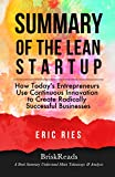 Summary: The Lean Start Up: How Today's Entrepreneurs Use Continuous Innovation to Create Radically Successful Businesses by Eric Ries: Understand Main … Planning, Product Development)
